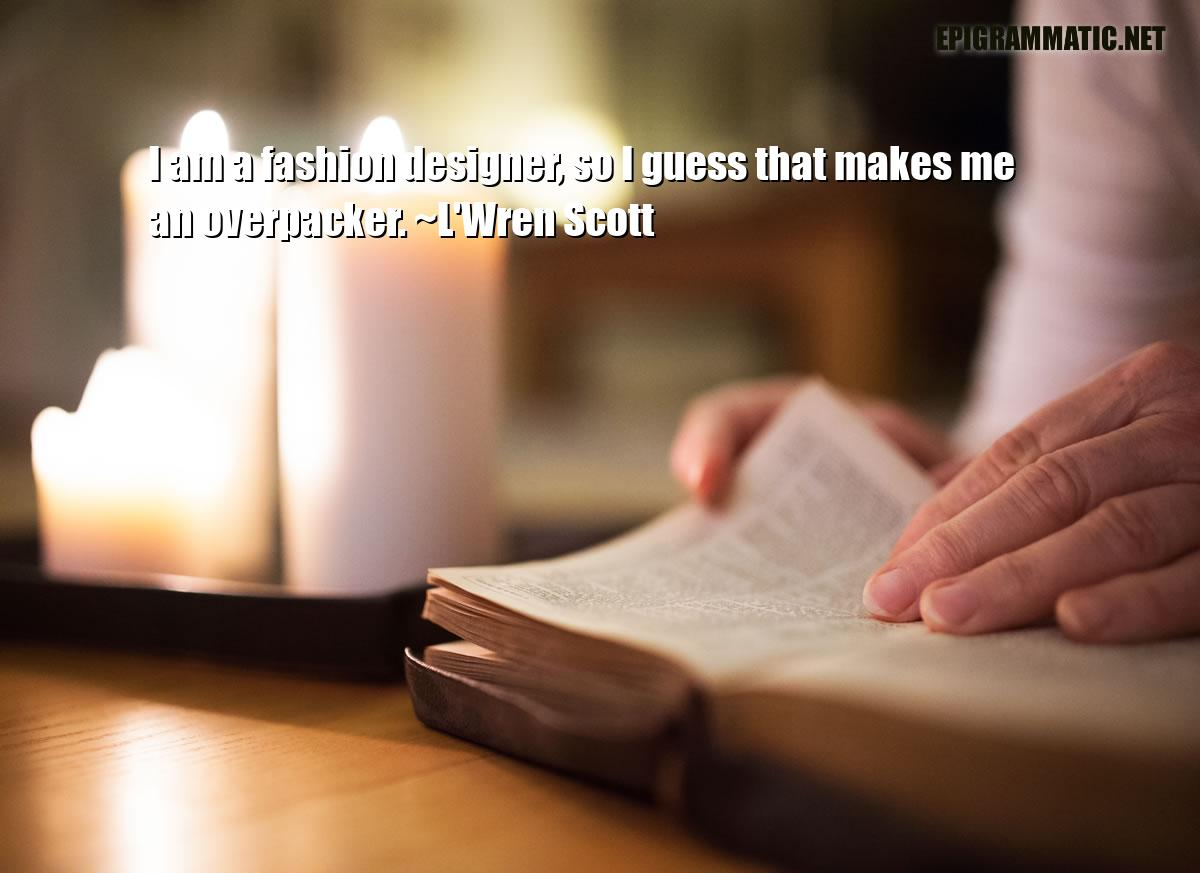 Quotes Sayings About Fashion Designer Epigrammatic